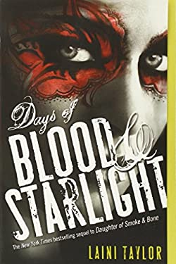 Days of Blood & Starlight (Daughter of Smoke & Bone)