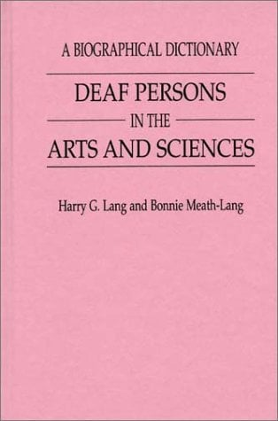 Deaf Persons in the Arts and Sciences: A Biographical Dictionary 9780313291708