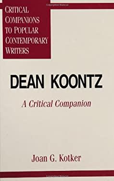 Dean Koontz: A Critical Companion 9780313295287