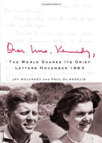 Dear Mrs. Kennedy: A World Shares Its Grief 9780312386153