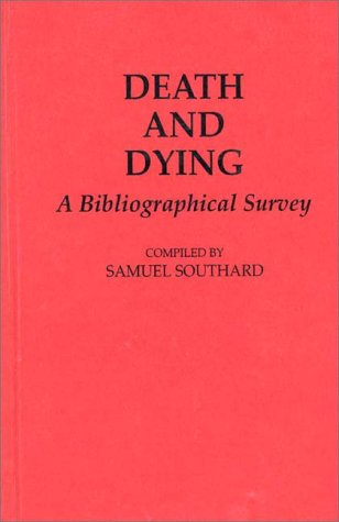 Death and Dying: A Bibliographical Survey 9780313264658