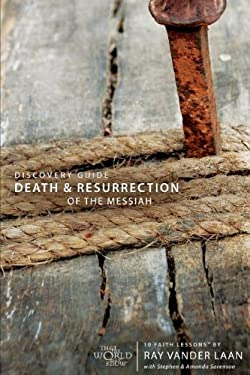 Death and Resurrection of the Messiah Discovery Guide: 10 Faith Lessons 9780310279686