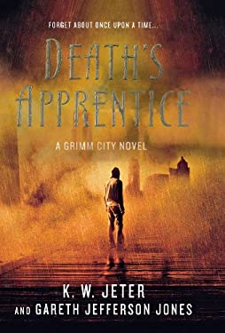 Death's Apprentice: A Grimm City Novel 9780312547714