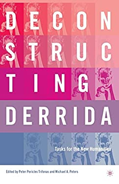 Deconstructing Derrida: Tasks for the New Humanities 9780312296117