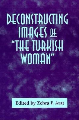 Deconstructing Images of the Turkish Woman 9780312175443