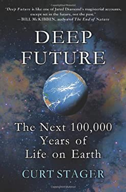 Deep Future: The Next 100,000 Years of Life on Earth 9780312614621