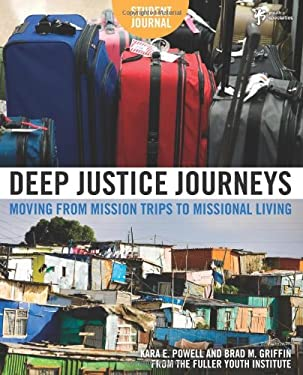 Deep Justice Journeys Student Journal: Moving from Mission Trips to Missional Living 9780310287735
