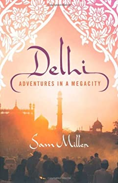 Delhi: Adventures in a Megacity 9780312612375