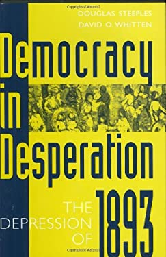 Democracy in Desperation: The Depression of 1893 9780313279430