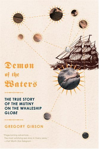 Demon of the Waters: The True Story of the Mutiny on the Whaleship Globe 9780316738675