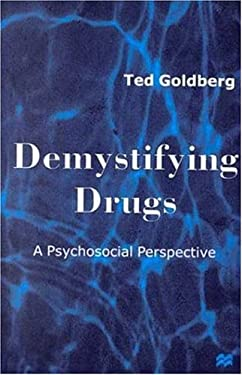 Demystifying Drugs: A Psychosocial Perspective 9780312223120