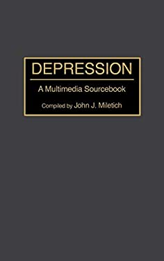 Depression: A Multimedia Sourcebook 9780313293740