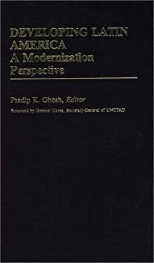 Developing Latin America: A Modernization Approach 9780313241550