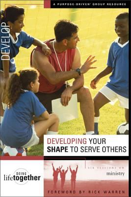 Developing Your Shape to Serve Others: Six Sessions on Ministry 9780310246756