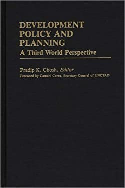 Development Policy and Planning: A Third Word Perspective 9780313241444