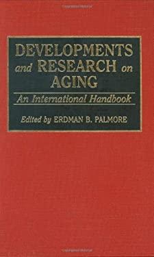 Developments and Research on Aging: An International Handbook 9780313277856