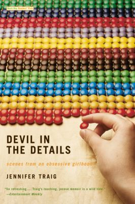 Devil in the Details: Scenes from an Obsessive Girlhood 9780316010740