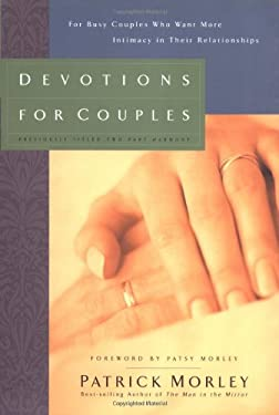 Devotions for Couples: For Busy Couples Who Want More Intimacy in Their Relationships 9780310217657