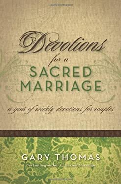 Devotions for a Sacred Marriage: A Year of Weekly Devotions for Couples 9780310255956