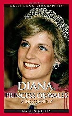 Diana, Princess of Wales: A Biography 9780313348792