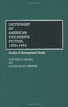 Dictionary of American Children's Fiction, 1990-1994: Books of Recognized Merit 9780313287633