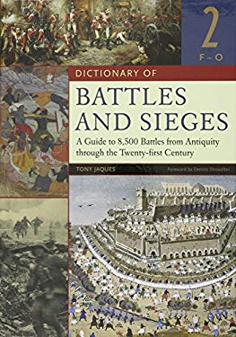 Dictionary of Battles and Sieges : A Guide to 8,500 Battles from Antiquity Through the Twenty-First Century