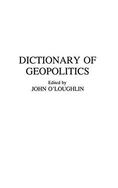 Dictionary of Geopolitics 9780313263132