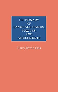 Dictionary of Language Games, Puzzles, and Amusements 9780313244674