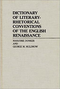Dictionary of Literary-Rhetorical Conventions of the English Renaissance 9780313230004