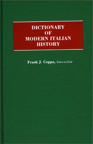 Dictionary of Modern Italian History