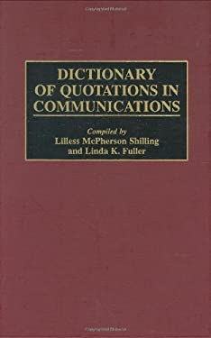 Dictionary of Quotations in Communications 9780313304309