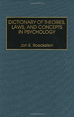 Dictionary of Theories, Laws, and Concepts in Psychology 9780313304606