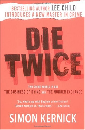 Die Twice: Two Crime Novels in One the Business of Dying and the Murder Exchange 9780312359812