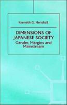 Dimensions of Japanese Society: Gender, Margins and Mainstream 9780312221928