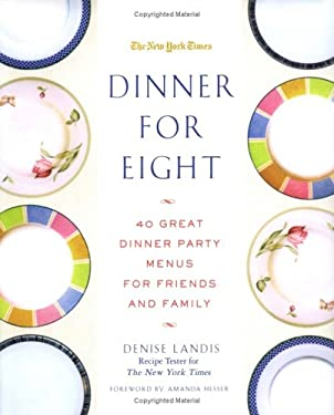 Dinner for Eight: 40 Great Dinner Party Menus for Friends and Family 9780312325817