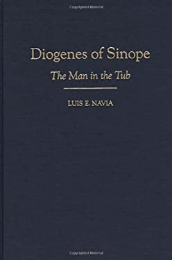 Diogenes of Sinope: The Man in the Tub 9780313306723