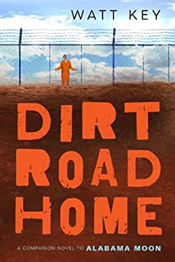 Dirt Road Home 9780312674359