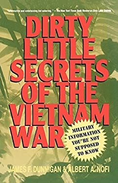 Dirty Little Secrets of the Vietnam War: Military Information You're Not Supposed to Know 9780312252823