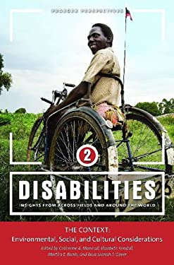 Disabilities: Insights from Across Fields and Around the World, Volume 2: The Context: Environmental, Social, and Cultural Considera 9780313346088