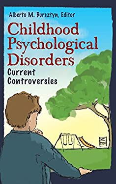 Childhood Psychological Disorders: Current Controversies 9780313336966