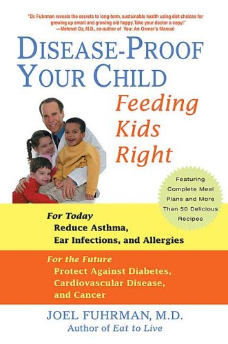 Disease-Proof Your Child: Feeding Kids Right 9780312338084