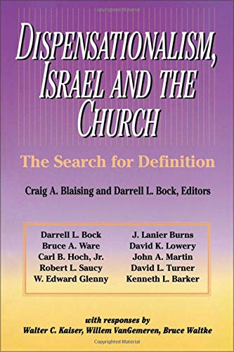 Dispensationalism, Israel and the Church: The Search for Definition 9780310346111