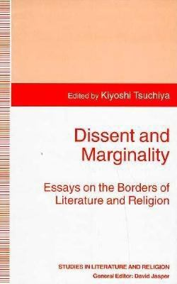 Dissent and Marginality: Essays on the Borders of Literature and Religion 9780312175658