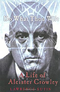 Do What Thou Wilt: A Life of Aleister Crowley 9780312252434