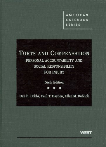 Torts and Compensation: Personal Accountability and Social Responsibility for Injury 9780314184900
