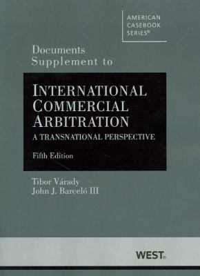 Documents Supplement to International Commercial Arbitration, a Transnational Perspective, 5th 9780314281265