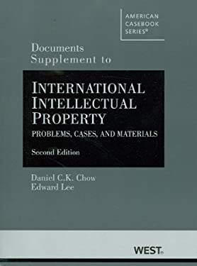 Documents Supplement to International Intellectual Property: Problems, Cases and Materials, 2D 9780314284792