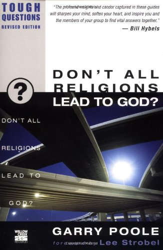 Don't All Religions Lead to God? 9780310245063