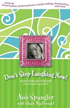Don't Stop Laughing Now: Stories to Tickle Your Funny Bone and Strengthen Your Faith 9780310239963