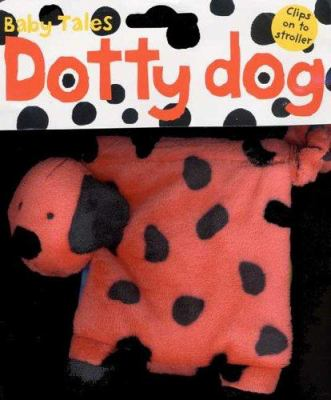 Dotty Dog: Clips on to Stroller 9780312495404